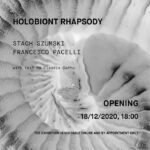 OPENING | Holobiont Thapsody: Stach Szumski and Francesco Pacelli