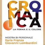 Ilaria Franza e Giovanni Lombardini. CROMATICA, la forma e il colore