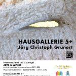 HAUSGALLERIE 5 +presentazione catalogo e mostra ARTE IN NATURA di Jörg Christoph Grünert